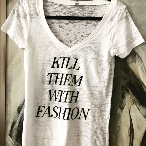 """KILL THEM WITH FASHION"" V-Neck T-Shirt"