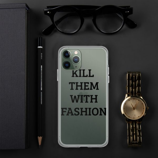 KILL THEM WITH FASHION iPhone Case